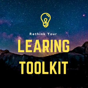 Rethink Your Learning Toolkit